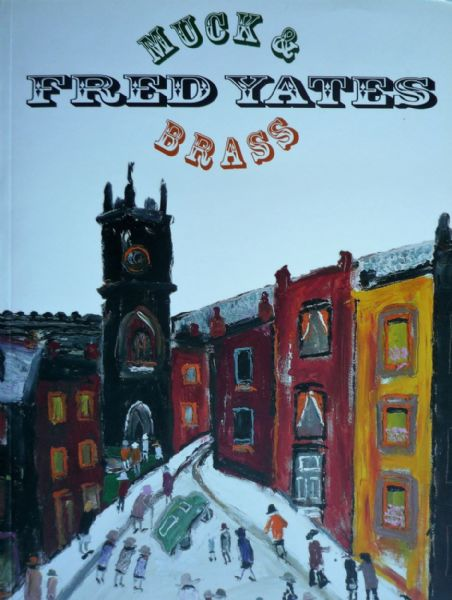 Fred Yates Muck and Brass exhibition catalogue